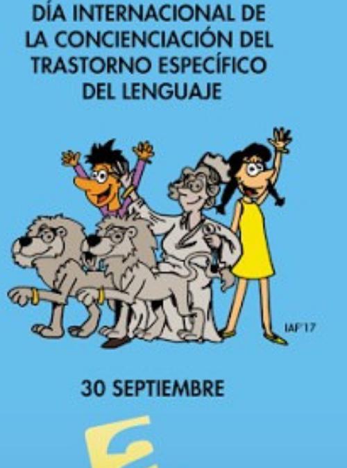"""""""Día de la Concienciación del Trastorno Específico del Lenguaje TEL"""""""